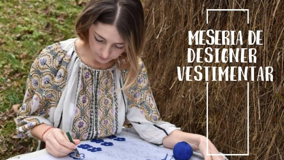 Vitrina cu Meserii prezintă MESERIA de DESIGNER VESTIMENTAR