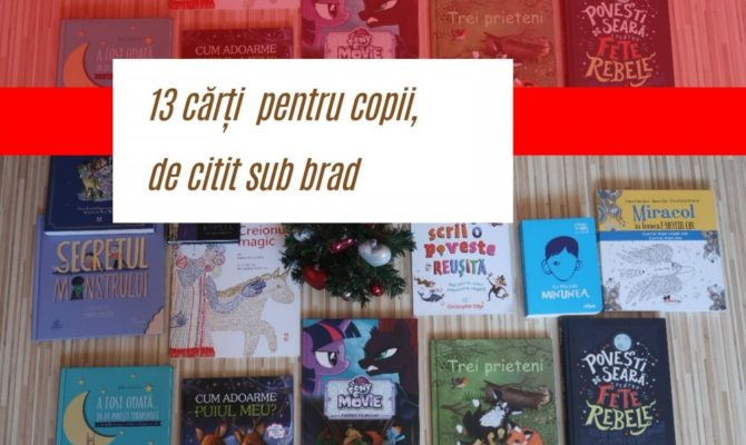 13 cărți pentru copii, de citit sub brad